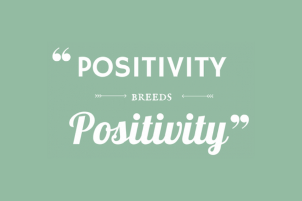 Positivity breeds positivity