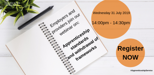 Webinar promotion for employers and providers detailing topic and date of webinar. Webinar is on Wednesday 31 July 19 14:00 pm-14:30 pm, where we will be talking about Apprenticeship standards and withdrawal of frameworks