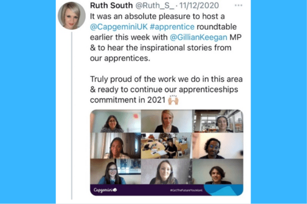Tweet from Ruth South: It was an absolute pleasure to host a @CapgeminiUK #apprentice roundtable earlier this week with @GillianKeegan MP & to hear the inspirational stories from our apprentices. Truly proud of the work we do in this area and ready to continue our apprenticeships commitment in 2021. 9 video call participant headshots then feature below this narrative.